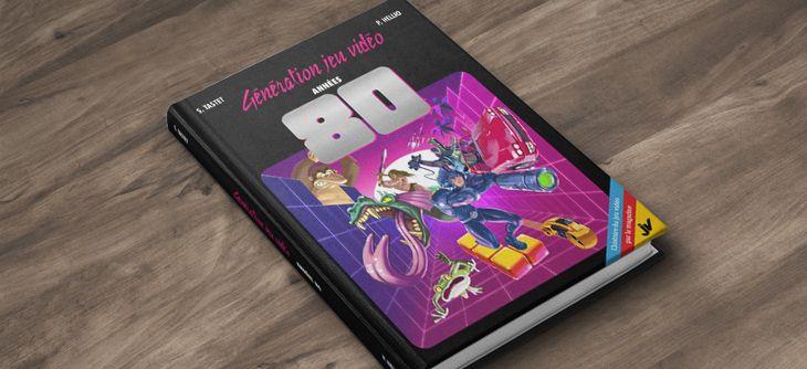 JV le Mag lance son premier livre sur Kickstarter - Génération Jeu Vidéo Années 80