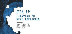 GTA IV, l'envers du rêve américain par Olivier Mauco