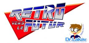 Rétro vers le Futur Magazine - le Dr.Lakav se lance sur Ulule