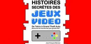 Histoires Secrètes des Jeux Vidéo par Jean-François Morisse