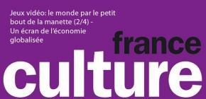 France Culture - l'industrie sans pitié du jeu vidéo