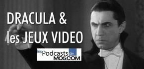 Podcast saignant de MO5.com - Dracula et les Jeux Vidéo