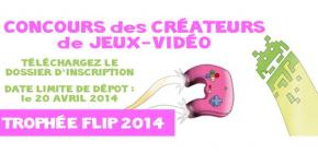 Trophée FLIP Jeux Vidéo 2014 - le concours des Créateurs de Jeux vidéo