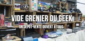 Le 8ème Vide Grenier du Geek à Lyon, c'est aussi un dépôt-vente