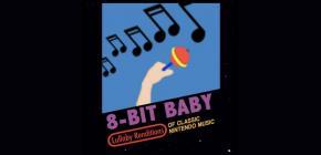 8 Bit Baby - les thèmes de jeux vidéo berceront votre enfant