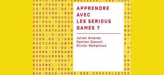 Apprendre avec les Serious Games - le nouveau livre de Ludoscience