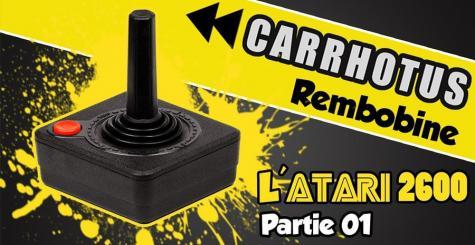 Carrhotus Rembobine - Atari 2600 (Partie 01)