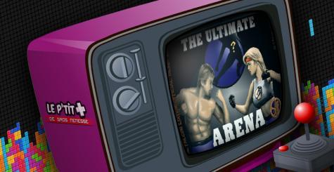 Le P'tit Plus #4 - The Ultimate Arena : Le Mortal Kombat du ST