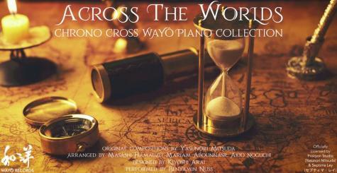 Across The Worlds - un nouvel album au piano pour Chrono Cross chez Wayô Records
