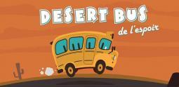 Desert Bus de l'Espoir 2016 - tout ce qu'il faut savoir avant de prendre le volant