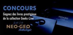 Concours - Gagnez des livres prestigieux de la collection Geeks-Line Neo Geo Anthologie
