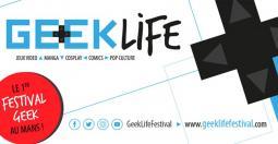 Exclu ! Geek Life, le premier festival Geek au Mans est annoncé !