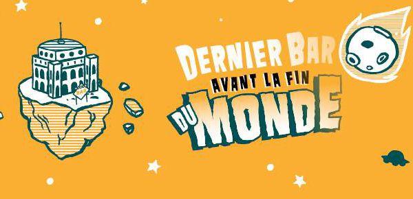 Le+Dernier+Bar+avant+la+fin+du+Monde